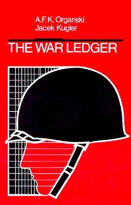 The War Ledger By Organski, A. F. K./ Kugler, Jacek