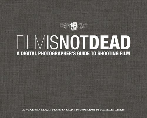 NEW RIDERS PUBLISHING Film Is Not Dead: A Digital Photographer's Guide to Shooting Film by Canlas, Jonathan/ Kalp, Kristen [Hardcover] at Sears.com