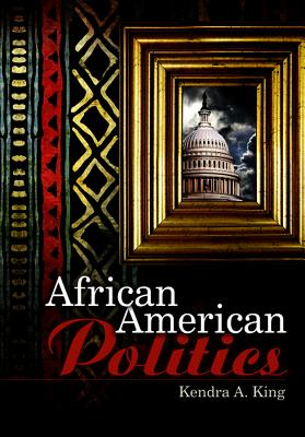 African American Politics By King, Kendra